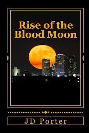 Bog, paperback Rise of the Blood Moon af Jd Porter