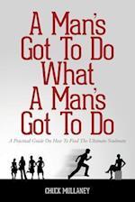 A Man's Got to Do What a Man's Got to Do