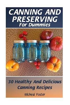 Canning and Preserving for Dummies af Micheal Foster