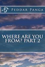 Where Are You From? Part 2 af Peddar y. Panga