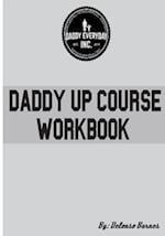 Daddy Up Course Workbook