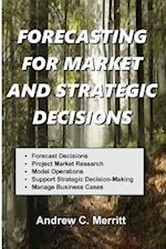 Forecasting for Market and Strategic Decisions
