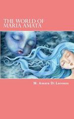 The World of Maria Amata