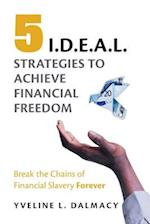 Five I.D.E.A.L. Strategies to Achieve Financial Freedom