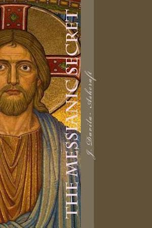 The Messianic Secret af J. Davila Ashcraft