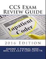 CCS Exam Review Guide 2016 Edition