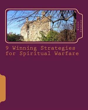 9 Winning Strategies for Spiritual Warfare af Wayne Detzler