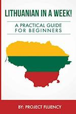 Lithuanian in a Week! Start Speaking Basic Lithuanian in Less Than 24 Hours