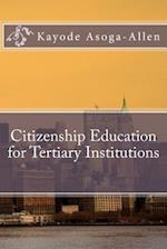 Citizenship Education for Tertiary Institutions