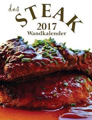 Bog, paperback Das Steak 2017 Wandkalender (Ausgabe Deutschland) af Aberdeen Stationers Co