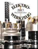 Die Elektrowerkzeug 2017 Wandkalender (Ausgabe Deutschland)