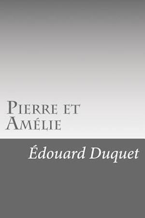 Pierre Et Amelie af Edouard Duquet