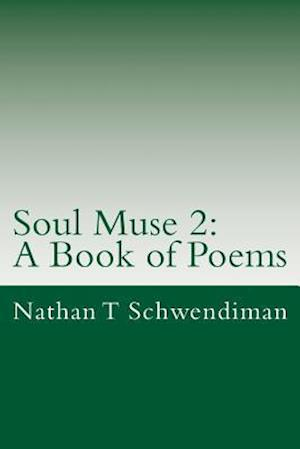 Bog, paperback Soul Muse 2 af Nathan T. Schwendiman