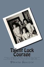 Talent Luck Courage