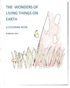 The Wonders of Living Things on Earth af Michael T. Reed
