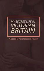 My Secret Life in Victorian Britain