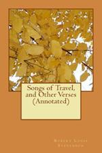 Songs of Travel, and Other Verses (Annotated)