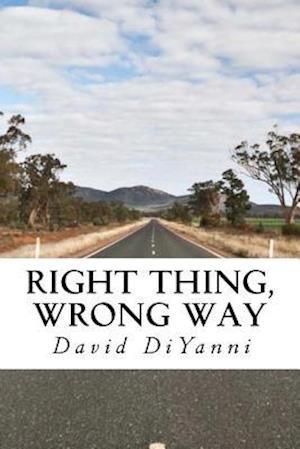Bog, paperback Right Thing, Wrong Way af David DiYanni