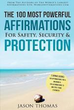 Affirmation the 100 Most Powerful Affirmations for Safety, Security & Protection