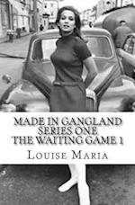Made in Gangland 1 the Waiting Game