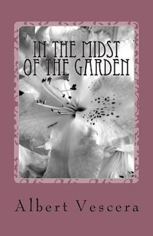 In the Midst of the Garden af MR Albert Vescera