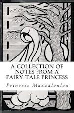 A Collection of Notes from a Fairy Tale Princess