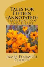 Tales for Fifteen (Annotated)