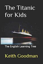 The Titanic for Kids af Keith Goodman