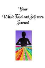 Your Whole Food and Self-Care Journal