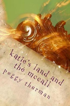 Bog, paperback Katie's Land and the McCall af Peggy Thurman