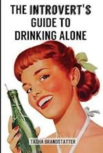 The Introvert's Guide to Drinking Alone