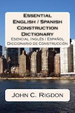 Essential English / Spanish Construction Dictionary
