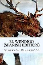 El Wendigo (Spanish Edition)
