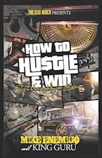 How to Hustle & Win