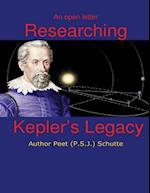 An Open Letter Researching Kepler?s Legacy