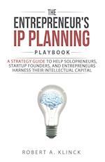 The Entrepreneur's IP Planning Playbook