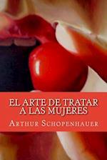 El Arte de Tratar a Las Mujeres (Spanish Edition)