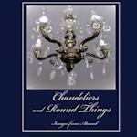Chandeliers and Round Things