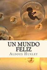 Un Mundo Feliz (Spanish Edition)