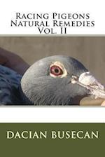 Racing Pigeons Natural Remedies Vol. II