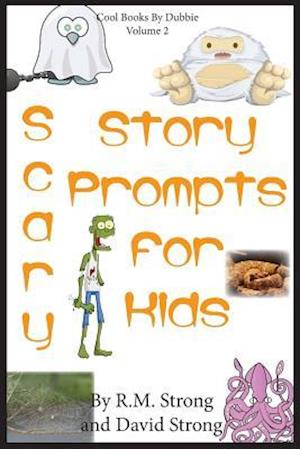 Bog, paperback Scary Story Prompts for Kids af David W. Strong, R. M. Strong