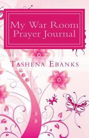 My War Room Prayer Journal af Tashena Ebanks