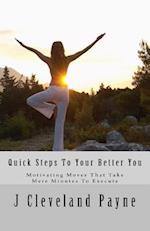 Quick Steps to Your Better You