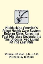 Highjacking America's Ailing Health Care System Reform