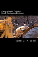 Essential English / Creole / French Construction Dictionary