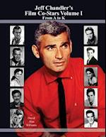 Jeff Chandler's Film Co-Stars Volume I from A to K