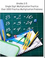 Grades 3-5 Single Digit Multiplication Practice Workbook
