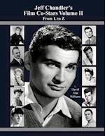 Jeff Chandler's Film Co-Stars Volume II from L to Z