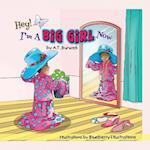 Hey! I'm a Big Girl Now