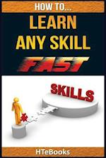 How to Learn Any Skill Fast